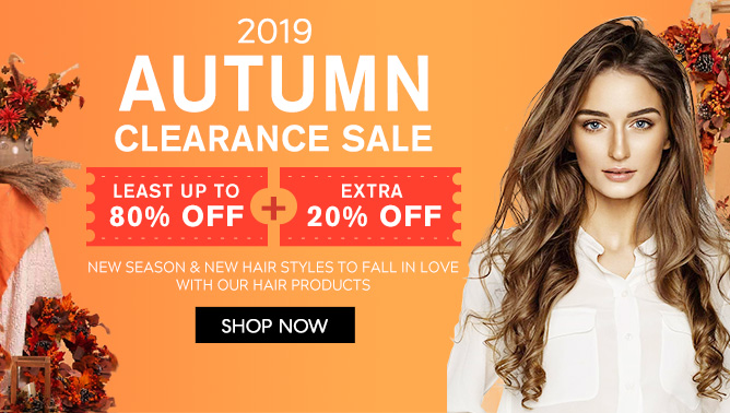 2019 Hair Extensions Autumn Clearance Sale Event