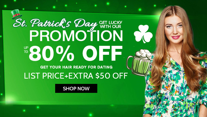 2019 Hair Extensions Saint Patrick's Day Sale Event